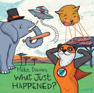 Mike Dawes – What Just Happened?
