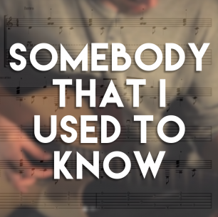 Somebody That I Used To Know – Guitar TAB (+MP3)