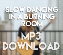 Slow Dancing in a Burning Room – MP3 Download